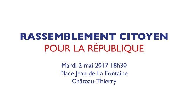 RASSEMBLEMENT CITOYEN CONTRE LE FN Mardi 2 mai à Château-Thierry